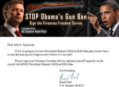 There is no Obama gun ban and notice the rifle pointed at the President's head. Rand Paul is full of crap and trying to incite his crazy followers just to get a few votes.