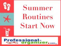 It's summer! Start the season off with new routines for everyone. A little structure helps everyone.
