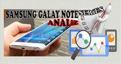 Samsung Galaxy Note serisi analizi (geçmişten bu güne değişimi grafiği)