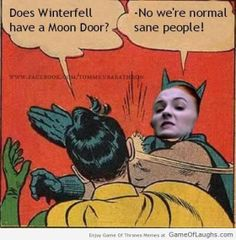 Does Winterfell have a Moon Door? - Game Of Thrones Memes