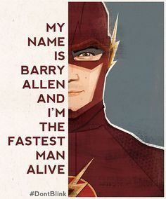 Meu nome é Barry Allen e eu sou o homem mais rapido vivo