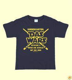 """T-Shirt für den Schulanfang oder das Zuckertütenfest mit dem Spruch: """"Kindergarten Das Wars Episode II Möge die Schule mit Dir sein"""" #Schulanfang #Einschulung"""