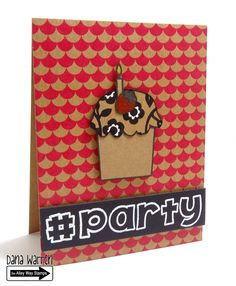 The Alley Way Stamps - Dana Warren - TAWS - Clear Stamps Cards, Bubbly, Hey Cupcake