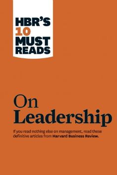 Bestseller books online HBR's 10 Must Reads on Leadership Harvard Business Review  http://www.ebooknetworking.net/books_detail-1422157970.html