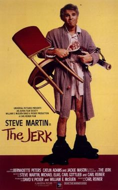 The Jerk - Steve Martin makes a comedy reminancient of Jerry Lewis comedy