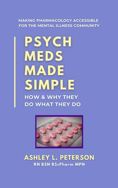 Psych Meds Made Simple: How & Why They Do What They Do is the first book from Mental Health @ Home Books and Ashley L. Peterson. It covers the basics of pharmacology to aid in understanding how both the therapeutic effcts and the side effects of different medications come about. The book covers antidepressants, mood stabilizers, anxiolytics, antipsychotics, and stimulants. #medications #psychmeds #mentalillness #antidepressants #moodstabilizers #antipsychotics Mental Health Nursing, Mental Health Resources, Books About Mental Illness, Mood Stabilizer, Psychiatric Medications, Seizure Disorder, Living With Depression