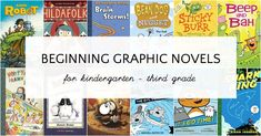 Best graphic novels for beginning readers. Age appropriate for different reading levels. Kindergarten-3rd grade.
