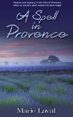 A Spell In Provence http://www.novelicious.com/2015/06/review-a-spell-in-provence-by-marie-laval-1.html #BooksRead2015 #Novelicious #BookReviews