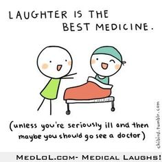 laughter is the best meds unless