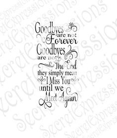 Goodbyes Are Not Forever Svg Sympathy Svg by SecretExpressionsSVG Angel Quotes, Me Quotes, In Memory Quotes, Qoutes, Goodbyes Are Not Forever, Sympathy Quotes, Sympathy Gifts, Thinking Of You Today, Grief Poems