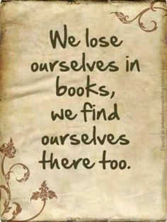"""We lose ourselves in books, we find ourselves there, too. Adapted for booklovers from the original quote: """"We lose ourselves in the things we love. We find ourselves there, too."""" - Kristin MARTZ. Antique Scroll iPhone wallpaper background from: http://www.stormgrounds.com/fullwallpaper/320/Antique-Scroll"""
