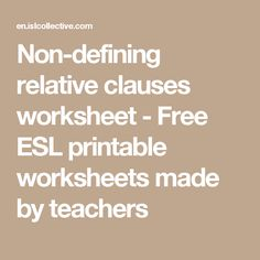 Non-defining relative clauses worksheet - Free ESL printable worksheets made by teachers