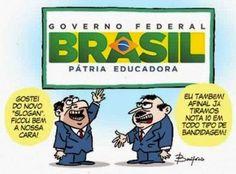 """BRASIL- PÁTRIA EDUCADORA  - Dilma, reeleita, rasgou tudo o que disse quando era candidata, inclusive a declaração de que os direitos trabalhistas não seriam tocados """"nem que a vaga tussa""""."""
