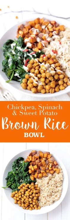 Chickpea, Spinach & Sweet Potato Brown Rice Bowl. So tasty! Would be even better if I could actually make or buy tahini.