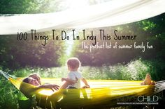 100 Things To Do This Summer In Indy - we LOVED collaborating with Indy's Child on this fun list! #ICSummer @theCityMoms