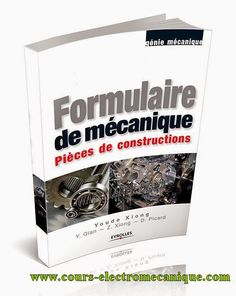 Télécharger Livre : Formulaire de mécanique - Pièces de construction.pdf ~ Cours D'Electromécanique