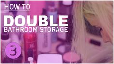 HOW TO: ORGANIZE HAIR & MAKEUP PRODUCTS (DOUBLE BATHROOM STORAGE!)