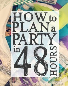 Don't have time to plan the perfect party?  Sometimes leaving things until the last minute isn't all that bad!  If you're kicking yourself for not starting earlier, you will not want to miss these fun ideas for how to plan to plan a fabulous (and budget-friendly) party in just 48 hours!