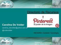 Presentación: Pinterest y su uso en bibliotecas en 5 minutos por Carolina De Volder el 26 de abril de 2013