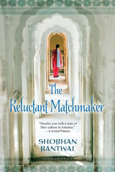 """Read """"The Reluctant Matchmaker"""" by Shobhan Bantwal available from Rakuten Kobo. In her thought-provoking, uplifting new novel, Shobhan Bantwal vividly blends the nuances of contemporary Indian-America. Novels To Read, Best Novels, Books To Read, I Love Books, New Books, Kensington Books, Uplifting News, Reading Groups, Book Lists"""