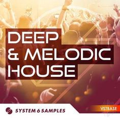 System 6 Samples Deep and Melodic House MULTiFORMAT screenshot