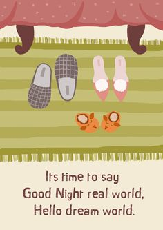 Its time to say Good Night real world Hello dream world. by Gayana