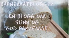 En blogg om sunn og god barnemat Om, Dairy, Cheese