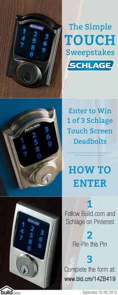 Enter to Win a Schlage Touch Screen Electronic Deadbolt for added security to your home. Just Re-Pin this pin, follow the link in Step 3, and submit your entry!
