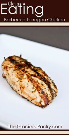 Barbecued Tarragon Chicken | via @The Gracious Pantry (Tiffany McCauley) #CleanEating
