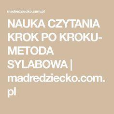 NAUKA CZYTANIA KROK PO KROKU- METODA SYLABOWA | madredziecko.com.pl