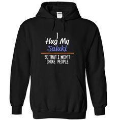 I hug my SALUKI so that I won't choke people T Shirts, Hoodies. Get it now ==► https://www.sunfrog.com/Pets/I-hug-my-SALUKI-so-that-I-wont-choke-people-7830-Black-14598162-Hoodie.html?57074 $39.99