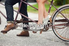 Ride a Tandem Bicycle / Bucket List Ideas / Before I Die Bucket List For Girls, Summer Bucket Lists, Tandem Bicycle, Before I Die, Travel List, Looks Cool, Things I Want, Awesome Things, Charles David