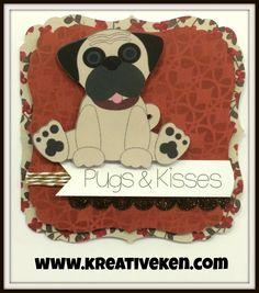 Ken's Kreations: PUGS & KISSES