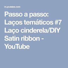 Passo a passo: Laços temáticos #7 Laço cinderela/DIY Satin ribbon - YouTube