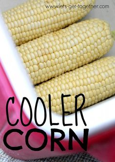 Cooler Corn from Let's Get Together - might sound crazy but it's true! You can cook corn in a cooler. Super easy for outdoor meals and camping! #recipe #campingfood