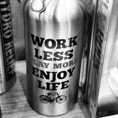 Work Less | Play More | Enjoy Life