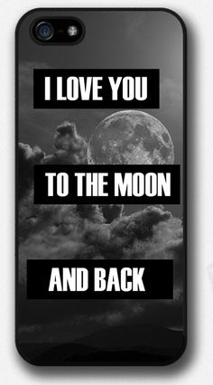 I love you to the moon and back - iPhone 4 4S 5 5S 5C case