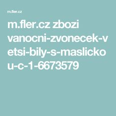 m.fler.cz zbozi vanocni-zvonecek-vetsi-bily-s-maslickou-c-1-6673579