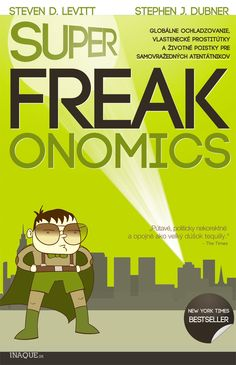 SuperFreakonomics: S. D. Levitt, S. J. Dubner New York Times, Reading, Books, Libros, Book, Reading Books, Book Illustrations, Libri