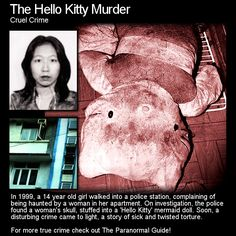The Hello Kitty Murder. This is one barbaric, ruthless, shocking, horrific crime... it does not get much worse than this. Head to this link for the full article: http://www.theparanormalguide.com/1/post/2013/02/the-hello-kitty-murder.html