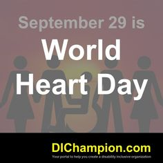 September 29 is World Heart Day www.dichampion.com #disability #autism #disabilities #inclusion #accessibility #disabilityinclusion #disabilityin #valuable500 World Heart Day, Disability, Growing Up, Organization, Autism, September, Getting Organized, Organisation, Tejidos