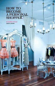 How to Become a Personal Shopper by Angela Stone, http://www.amazon.com/dp/1475078013/ref=cm_sw_r_pi_dp_HIaUub0XF06V1