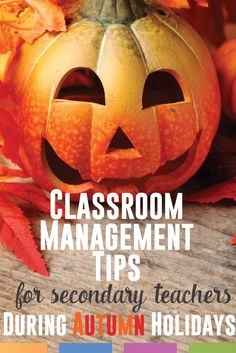 Classroom management tips for secondary teachers - as fall holidays hit. Students get excited about Halloween and Thanksgiving, but we need to help them focus.