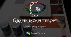 Praca grafika komputerowego czy też freelancera jak kto woli ma też swoje plusy - sprawdź dlaczego warto pracować jako grafik!