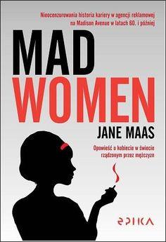 """""""Mad women"""" Jane Maas// Oparta na prawdziwej historii// Książkowe wyzwanie 2015"""