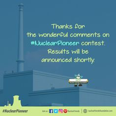 Thanks for the wonderful comments on #NuclearPioneer #Contest. Results will be announced shortly. Visit us @ www.nuclearfriendsfoundation.com #NuclearContest #Energy #Giveaway #RenewableEnergy #Win #ContestAlert #Competition #Free #Sweeps