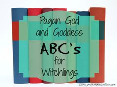 Pagan God & Goddess ABC's for Witchlings