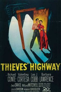 Thieves' Highway Movie Poster - Internet Movie Poster Awards Gallery