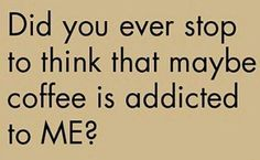 Did you ever stop to think... #MrCoffee #Coffee #CoffeeHumor