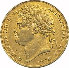 George IV Gold Sovereigns 1st type    Always in demand  from the early 1800's they form part of British gold collections. They represent the basis of the coins that so many of our customers are buying today. These scarce coins only become available occasionally so this is an opportunity to fill those gaps. In fine to very fine condition.    (Image is of a coin in GVF condition) £1100.00